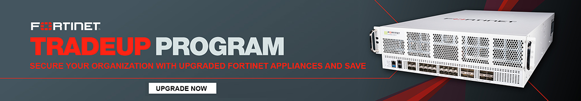 Fortinet Trade-Up Program Banner